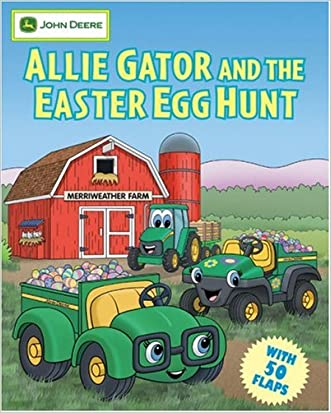 Allie Gator and the Easter Egg Hunt (John Deere (Running Press Kids Hardcover))