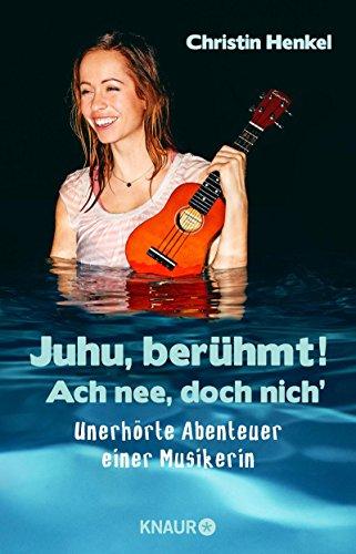 juhu-beruhmt-ach-nee-doch-nich-unerhorte-abenteuer-einer-musikerin