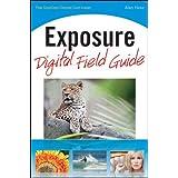 Exposure Digital Field Guide ~ Alan Hess