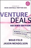 img - for Venture Deals: Be Smarter Than Your Lawyer and Venture Capitalist by Feld, Brad, Mendelson, Jason 2nd (second) Edition (2013) book / textbook / text book