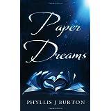 Paper Dreams ~ Phyllis J. Burton