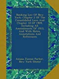 img - for Banking Law Of New York: Chapter 2 Of The Consolidated Laws And Chapter 10 Of 1909, Including All Amendments Of 1913, And With Notes, Annotations And References book / textbook / text book