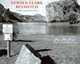 img - for Lewis and Clark Revisited: A Photographer's Trail (Lyndhurst Book) by MacGregor Greg (2003-10-01) Paperback book / textbook / text book