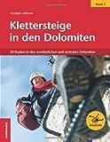Klettersteige in den Dolomiten 01: 50 Routen in den nordöstlichen und zentralen Dolomiten
