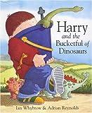 Ian Whybrow Harry and the Bucketful of Dinosaurs
