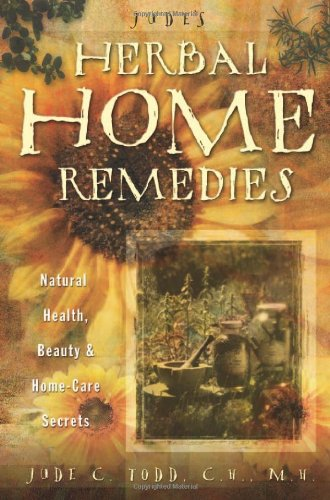 Jude s Herbal Home Remedies Natural Health Beauty  Home-Care Secrets Living with Nature Series087552124X : image