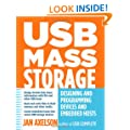 USB Mass Storage: Designing & Programming Devices & Embedded Hosts: Designing and Programming Devices and Embedded Hosts