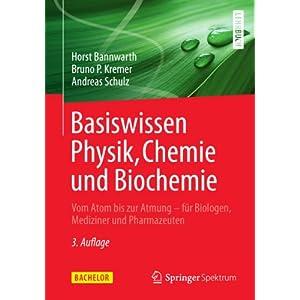 Basiswissen Physik, Chemie und Biochemie: Vom Atom bis zur Atmung - für Biologen, Mediziner und Pha