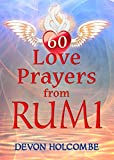 img - for 60 Love Prayers from Rumi (Sufi Love Prayers Book 3) book / textbook / text book