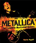 Metallica: The Complete Illustrated H...
