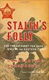 Stalin's Folly: The Tragic First Ten Days of World War Two on the Eastern Front