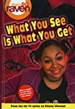 What You See Is What You Get (Turtleback School & Library Binding Edition) (That's So Raven (Unnumbered Prebound)) (0738347329) by Alfonsi, Alice
