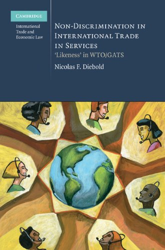 Non-Discrimination in International Trade in Services: 'Likeness' in WTO/GATS (Cambridge International Trade and Economic Law)