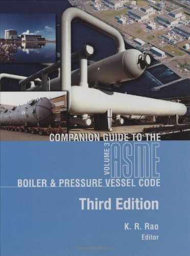 Companion Guide to the ASME Boiler and Pressure Vessel Code, Third Edition, Volume 3 (Companion Guide to the ASME Boiler