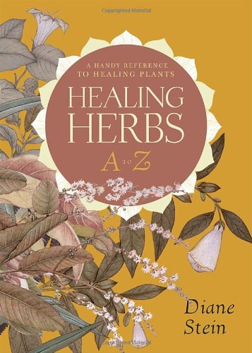 Healing Herbs A to Z: A Handy Reference to Healing Plants