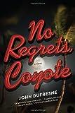 No Regrets, Coyote: A Novel
