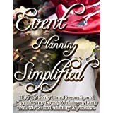 Event Planning Simplified: How To Easily Plan, Research, and Organize Any Event, Wedding or Party with No Event Planning Experience ~ Rachel Onstead