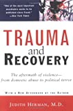 Trauma and Recovery: The Aftermath of Violence--from Domestic Abuse to Political Terror (0465087302) by Judith Herman