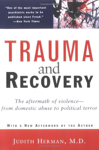 Trauma and Recovery: The Aftermath of Violence--from Domestic Abuse to Political Terror PDF