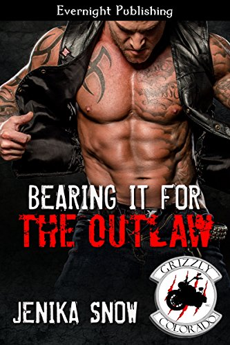 Jenika Snow - Bearing it for the Outlaw (The Grizzly MC Book 10)
