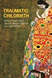 img - for Traumatic Childbirth by Cheryl Tatano Beck (2013-08-31) book / textbook / text book