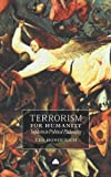 Terrorism For Humanity: Inquiries in Political Philosophy (074532133X) by Honderich, Ted