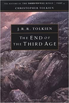 The End Of The Third Age History Of The Lord Of The Rings The History Of Middle Eart Amazon