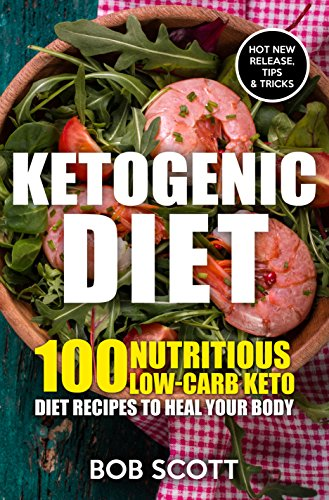 Ketogenic Diet: 100 Nutritious Low-Carb Keto Diet Recipes to Heal Your Body by Melissa Snyder