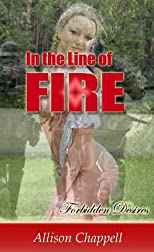 In the Line of Fire (Forbidden Desires)