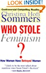 Who Stole Feminism?: How Women Have B...