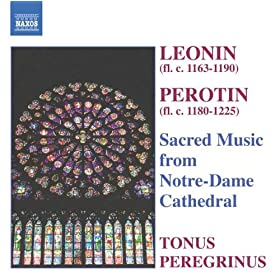Leonin / Perotin: Sacred Music From Notre-Dame Cathedral