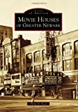 Movie Houses of Greater Newark (Images of America (Arcadia Publishing))
