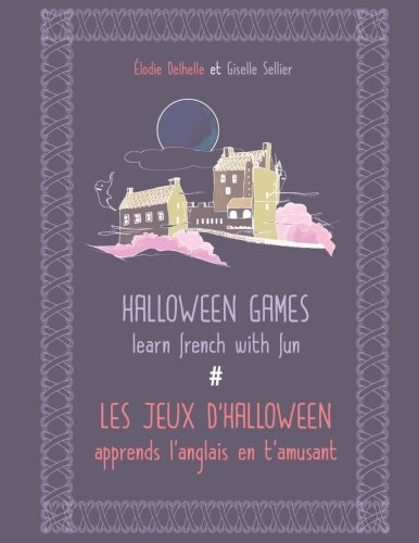 Halloween games / Les jeux dHalloween Learn french with fun / Apprends langlais en tamusant  [Delhelle Sellier, EG DS] (Tapa Blanda)