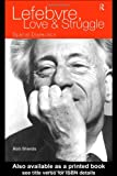 img - for Lefebvre, Love and Struggle: Spatial Dialectics (International Library of Sociology) book / textbook / text book