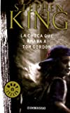 La Chica Que Amaba a Tom Gordon / the Girl Who Loved Tom Gordon (9871138946) by King, Stephen