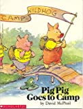 Pig Pig Goes to Camp (0590553615) by David M. McPhail