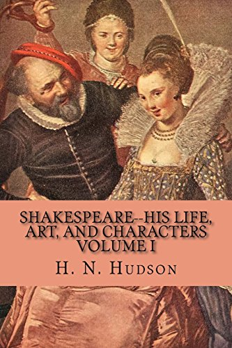 Shakespeare: His Life, Art, And Characters, Volume I: 1