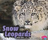 img - for Snow Leopards (Pebble Plus: Wildcats) book / textbook / text book