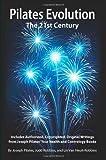 Pilates Evolution - The 21st Century [Paperback] [2012] (Author) Joseph Pilates, Judd Robbins, Lin Van Heuit-Robbins