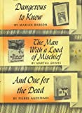 Dangerous to Know-the Man with a Load of Mischief-and One for the Dead (Detective Book Club)