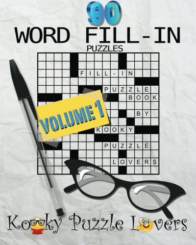 Word Fill-In Puzzle Book, 90 Puzzles: Volume 1