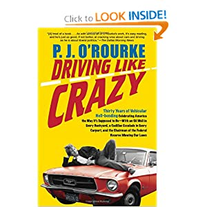 Driving Like Crazy - P. J. O'Rourke