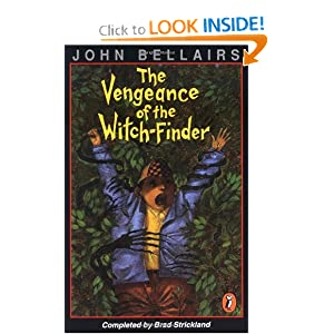 The Vengeance of the Witch-Finder by John Bellairs and Brad Strickland