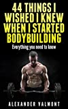 44 things I wished I knew when I first started bodybuilding: Secrets from the Pros