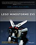 Exploring LEGO Mindstorms EV3: Tools and Techniques for Building and Programming Robots