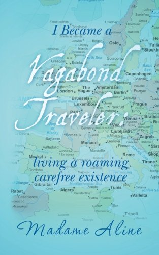 i-became-a-vagabond-traveler-living-a-roaming-carefree-existence