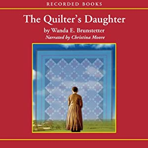 The Quilter's Daughter: Daughters of Lancaster County, Book 2 | [Wanda E. Brunstetter]