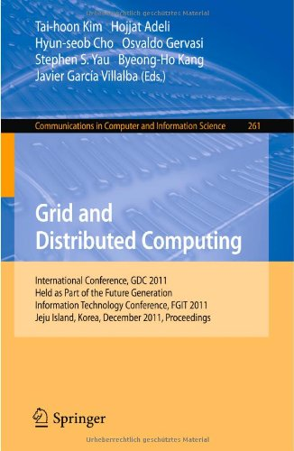 Grid and Distributed Computing: International Conferences, GDC 2011, Held as Part of the Future Generation Information Technology Conference, FGIT 2011, Jeju Island, Korea, December 8-10, 2011. Proceedings