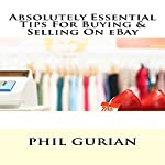 Absolutely Essential Tips for Buying and Selling on eBay | Phil Gurian