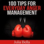 100 Tips for Everyday Anger Management | Julia Bella